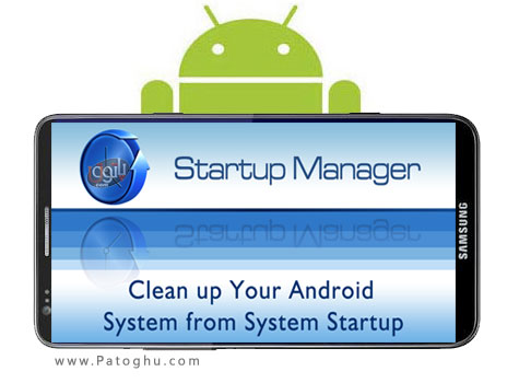 Startup Manager 4.4 - مدیریت استارت آپ و افزایش سرعت آندروید