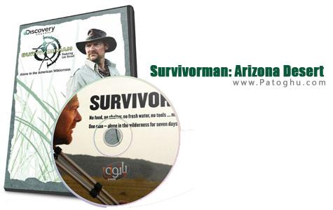 دانلود مستند بسیار جذاب زنده ماندن در شرایط سخت : کویر آریزونا - Survivorman: Arizona Desert