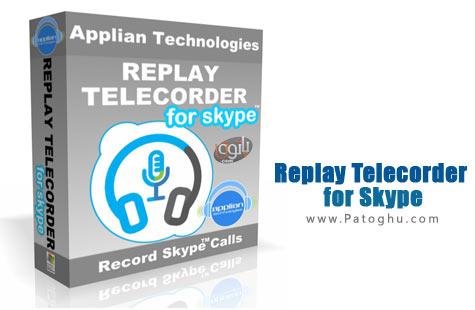 ضبط مکالمات اسکایپ با نرم افزار Replay Telecorder for Skype 1.3.0.12