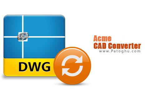دانلود نرم افزار تبدیل فرمت نقشه های مهندسی Acme CAD Converter 2012 v8.2.8