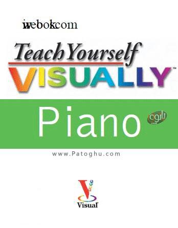 دانلود کتاب جامع آموزش تصویری پیانو Teach Yourself VISUALLY Piano