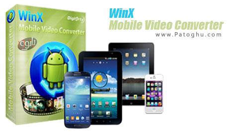 دانلود نرم افزار مبدل فایل های ویدیویی به فرمت قابل پخش در تبلت و گوشی آندرویدی WinX Mobile Video Converter 3.1.1.152