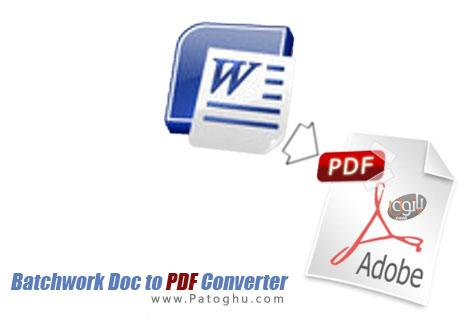 دانلود نرم افزار تبدیل فایل های ورد به PDF با Batchwork Doc to PDF Converter 2013.5.914.1709