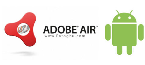 دانلود آخرین نسخه ادوبی ایر برای اندروید Adobe AIR v3.9.0.141