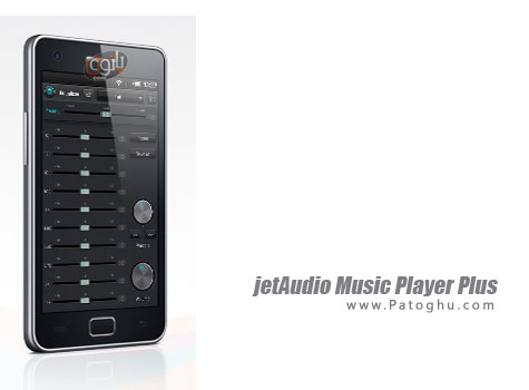 پخش تمامی فایل های صوتی و تصویری در تبلت و گوشی های آندرویدی با نرم افزار jetAudio Music Player Plus v3.2.1