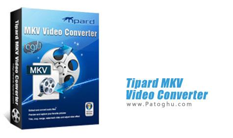 مبدل قدرتمند ویدیوهای MKV با Tipard MKV Video Converter 7.1.52