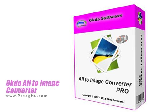 تبدیل فرمت های مختلف به عکس Okdo All to Image Converter Pro 5.5