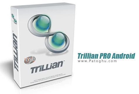 دانلود مسنجر تریلیان برای اندروید Trillian PRO v3.0.0.25