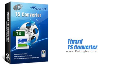 مبدل قدرتمند و ایده آل برای تبدیل فرمت ts به سایر فرمت ها Tipard TS Converter 7.1.52