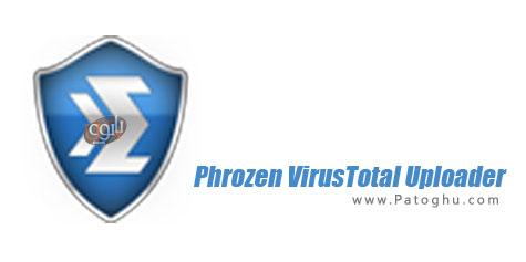 بررسی آنلاین فایل های مشکوک توسط 52 آنتی ویروس Phrozen VirusTotal Uploader v3.1