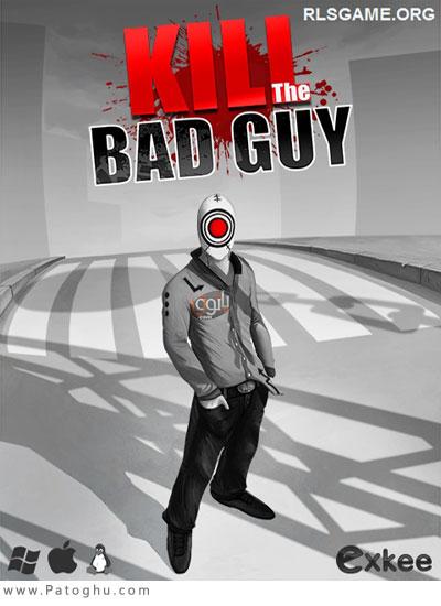 دانلود بازی کشتن آن مر بد برای کامپیوتر Kill The Bad Guy