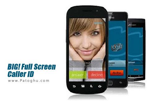 نمایش تمام صفحه تصویر تماس گیرنده برای اندروید BIG! Full Screen Caller ID Pro v3.2.3