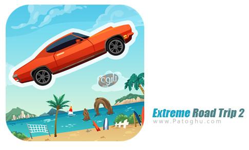 بازی Extreme Road Trip 2