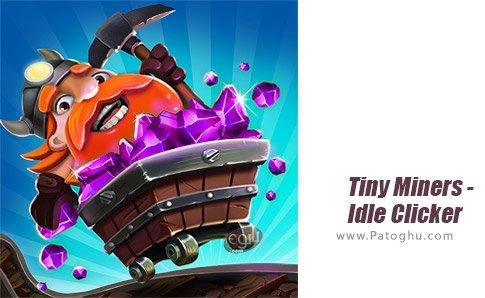 دانلود Tiny Miners - Idle Clicker برای اندروید