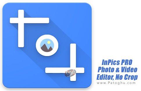 دانلود InPics PRO - Photo & Video Editor, No Crop