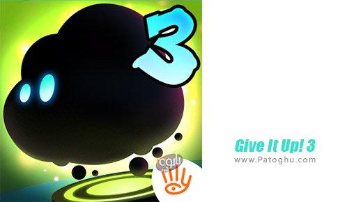 دانلود Give It Up! 3 برای اندروید