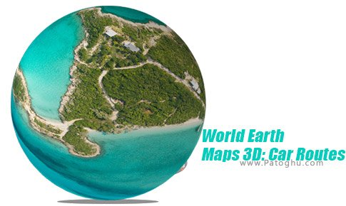 دانلود World Earth Maps 3D: Car Routes & Navigation برای اندروید