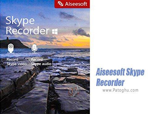 دانلود Aiseesoft Skype Recorder برای ویندوز