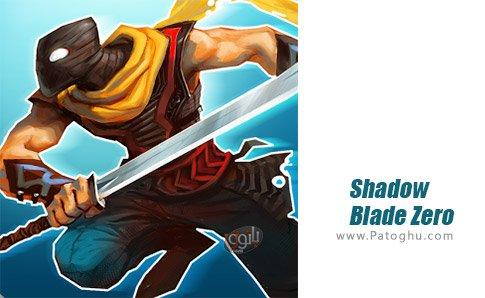 دانلود Shadow Blade Zero برای اندروید