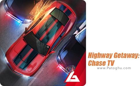 دانلود Highway Getaway: Chase TV برای اندروید