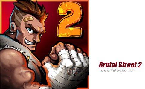دانلود Brutal Street 2 برای اندروید
