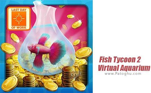 دانلود Fish Tycoon 2 Virtual Aquarium برای اندروید