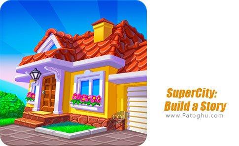 دانلود SuperCity: Build a Story برای اندروید
