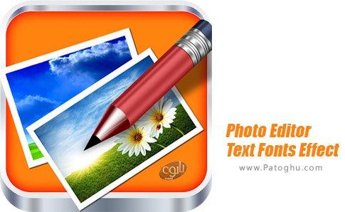 دانلود Photo Editor Text Fonts Effect Premium برای اندروید