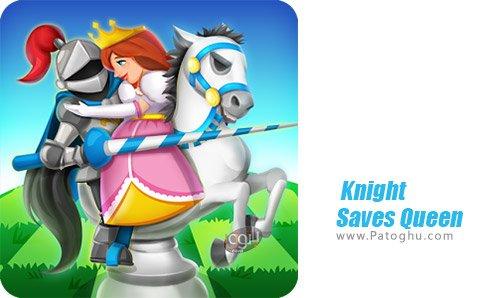 دانلود Knight Saves Queen برای اندروید