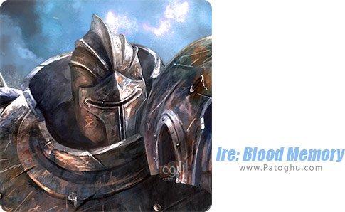 دانلود Ire: Blood Memory برای اندروید
