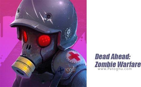 دانلود Dead Ahead: Zombie Warfare برای اندروید