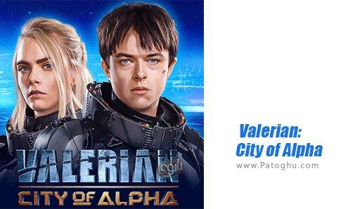 دانلود Valerian City of Alpha برای اندروید