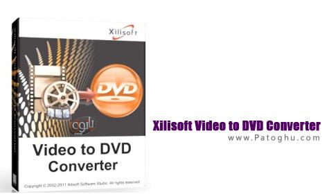 تبدیل و ساخت DVD با نرم افزار Xilisoft Video to DVD Converter 6.2.4
