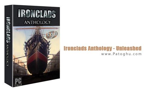 دانلود بازی جنگ کشتی ها Ironclads Anthology - Unleashed