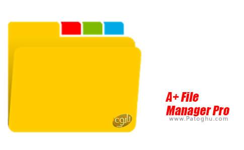 دانلود A+ File Manager Pro برای اندروید