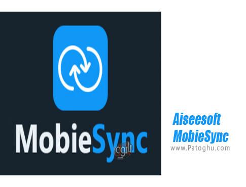 دانلود Aiseesoft MobieSync برای ویندوز