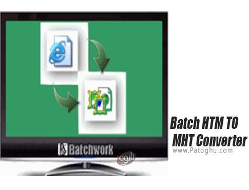دانلود Batch HTM TO MHT Converter برای ویندوز