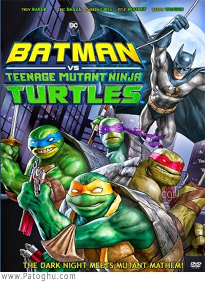 دانلود Batman vs. Teenage Mutant Ninja Turtles