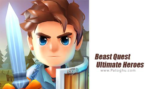 دانلود Beast Quest Ultimate Heroes برای اندروید