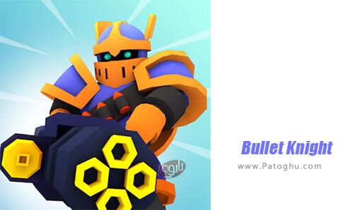 دانلود Bullet Knight برای اندروید