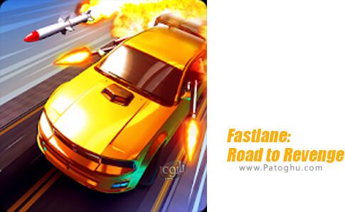 دانلود Fastlane: Road to Revenge برای اندروید