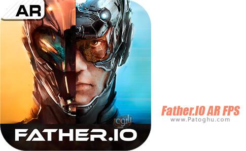 دانلود Father.IO AR FPS برای اندروید