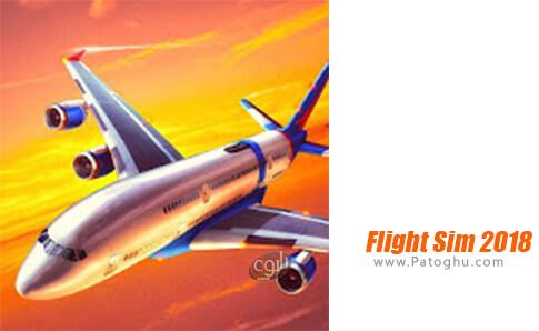 دانلود Flight Sim 2018 برای اندروید
