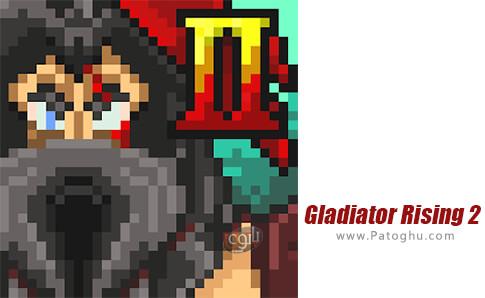 دانلود Gladiator Rising 2 برای اندروید