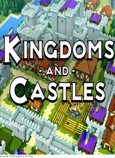 دانلود Kingdoms and Castles برای ویندوز