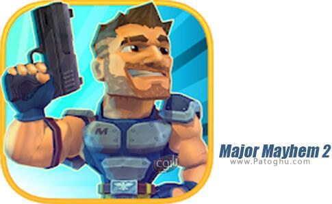 دانلود Major Mayhem 2 برای اندروید