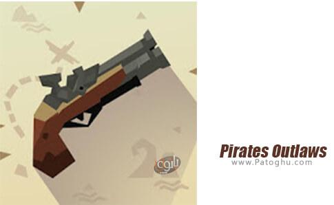 دانلود Pirates-Outlaws برای اندروید