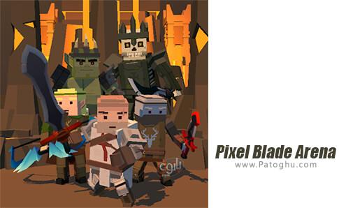 دانلود Pixel Blade Arena برای اندروید