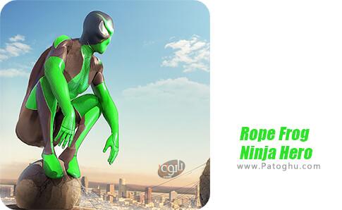 دانلود Rope Frog Ninja Hero برای اندروید