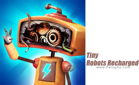 دانلود Tiny Robots Recharged برای اندروید